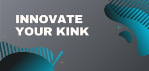 Innovate Your Kink with Research and Desire